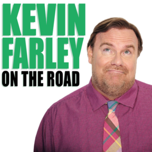 Kevin Farley on the road